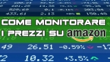 Come monitorare i prezzi su Amazon